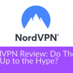 NordVPN Review: Do They Live Up to the Hype?